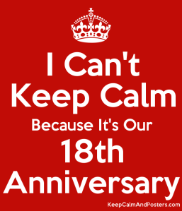 5605778_i_cant_keep_calm_because_its_our_18th_anniversary